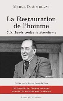 La restauration de l'homme – C.S. Lewis contre le scientisme
